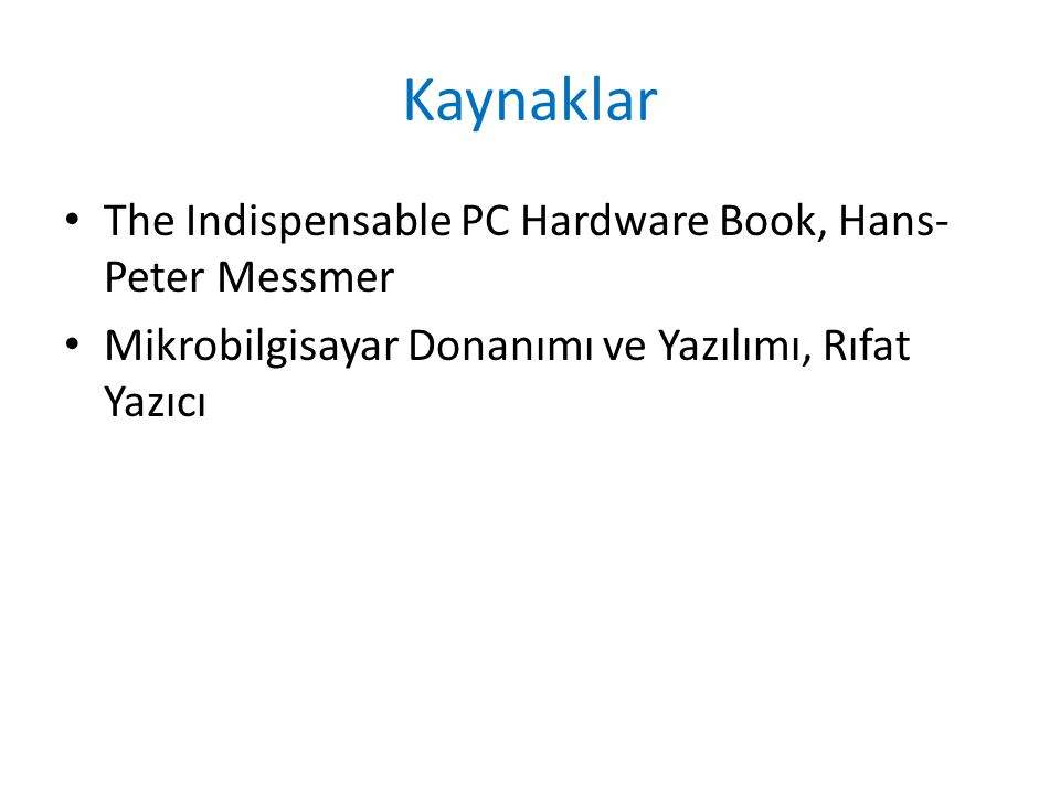 Kaynaklar The Indispensable PC Hardware Book, Hans-Peter Messmer