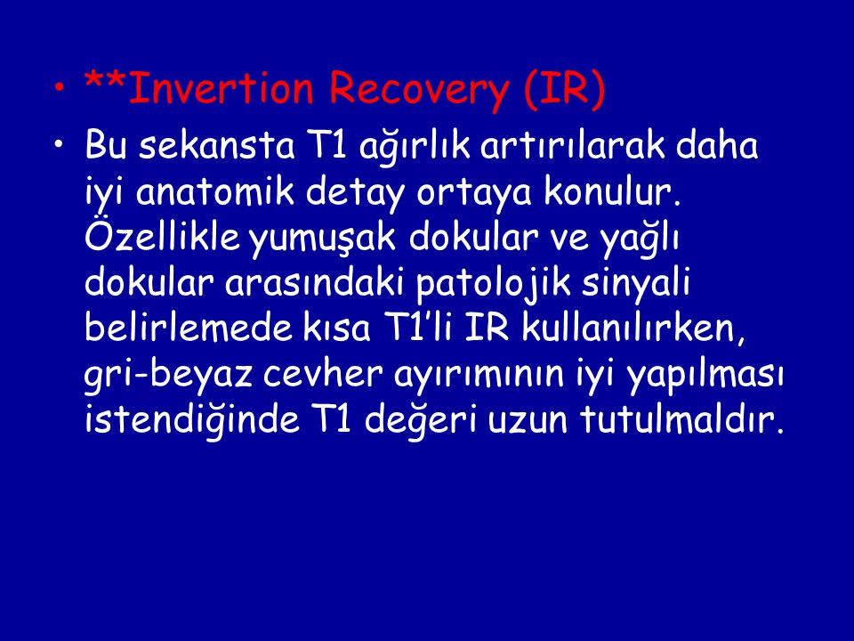 **Invertion Recovery (IR)