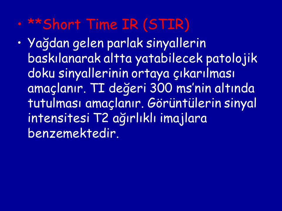 **Short Time IR (STIR)
