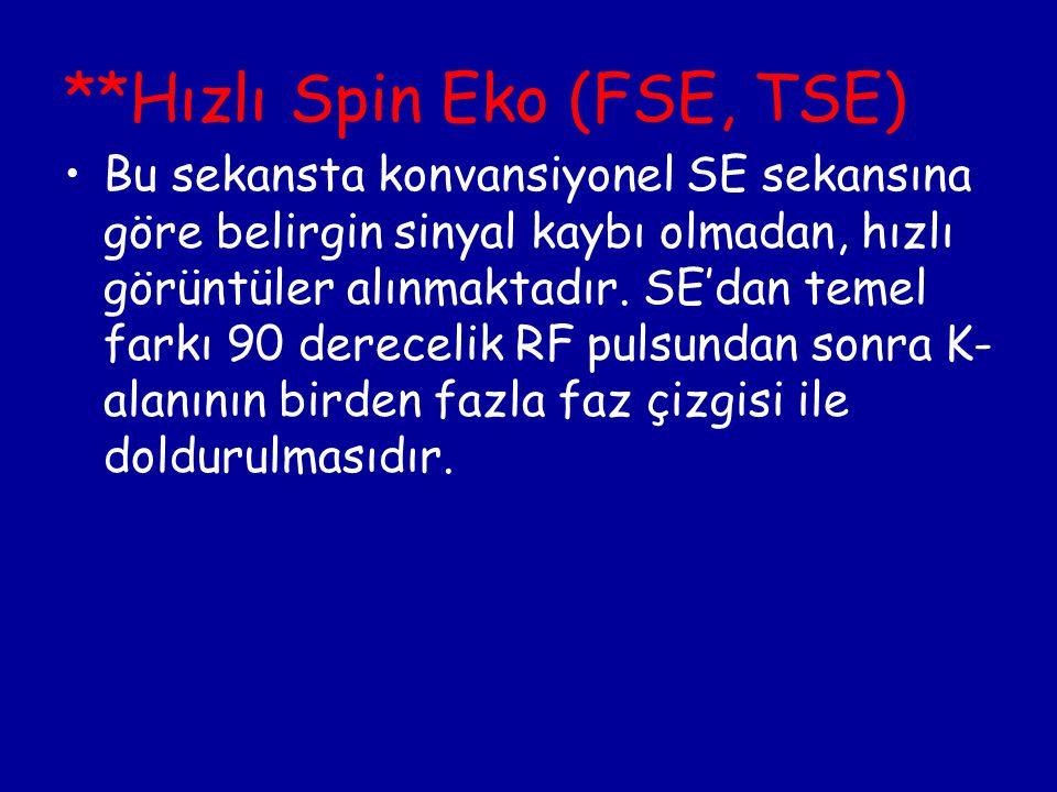 **Hızlı Spin Eko (FSE, TSE)