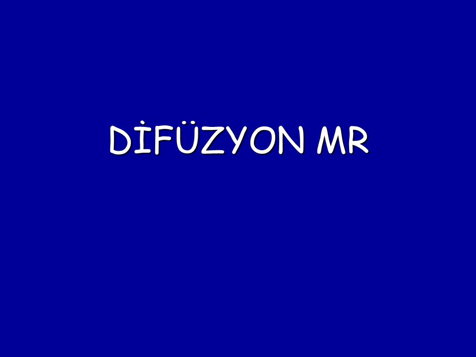 DİFÜZYON MR