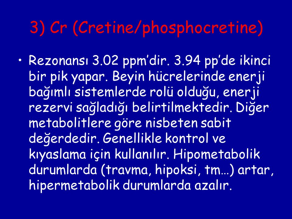 3) Cr (Cretine/phosphocretine)