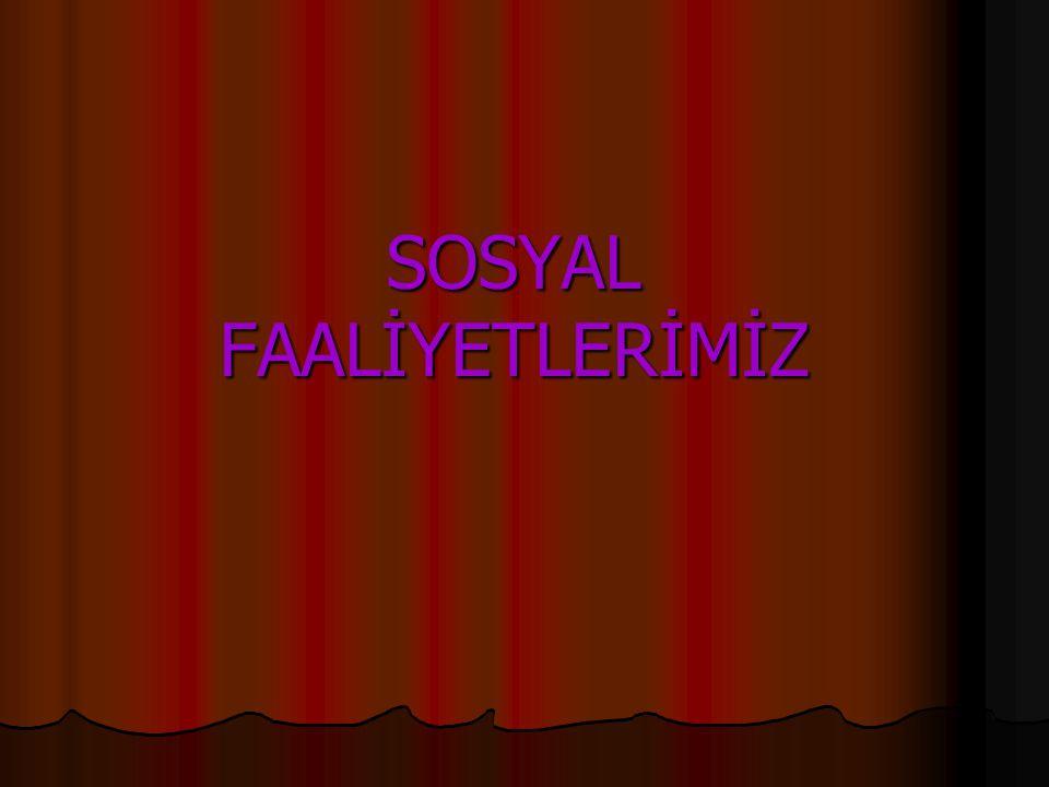 SOSYAL FAALİYETLERİMİZ
