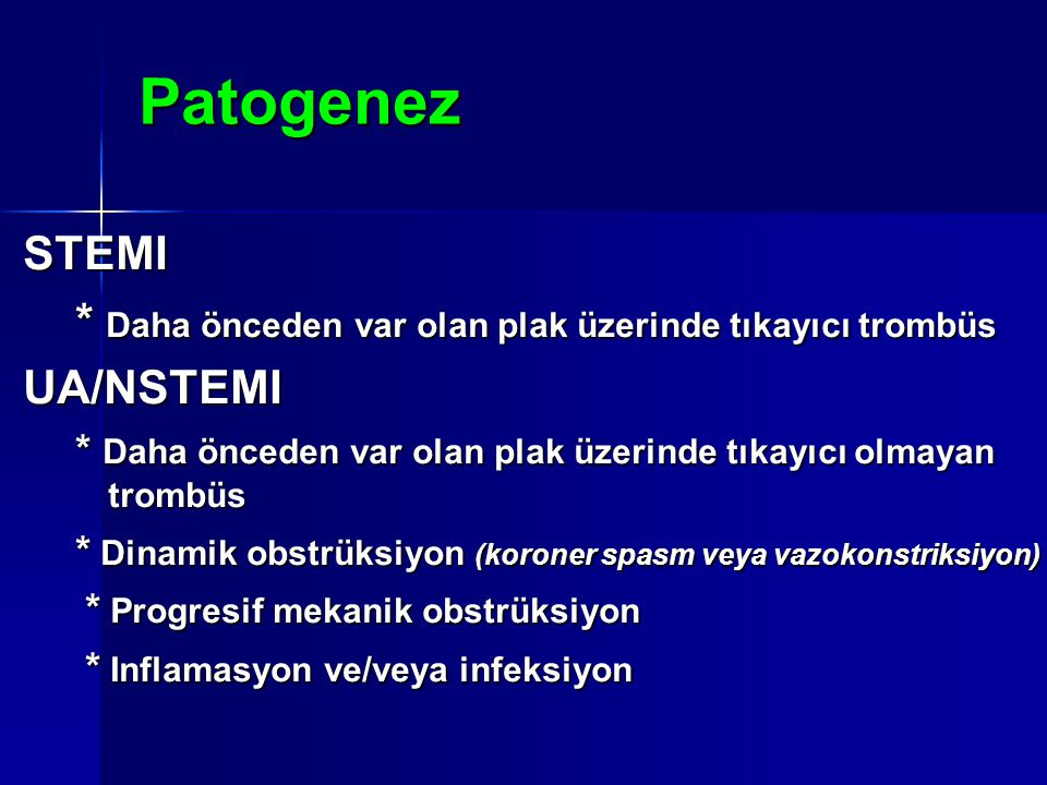 Patogenez STEMI * Daha önceden var olan plak üzerinde tıkayıcı trombüs