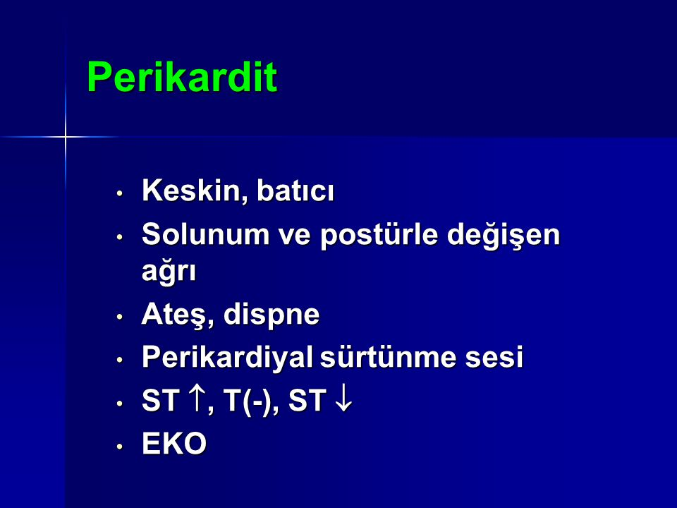 Perikardit Keskin, batıcı Solunum ve postürle değişen ağrı