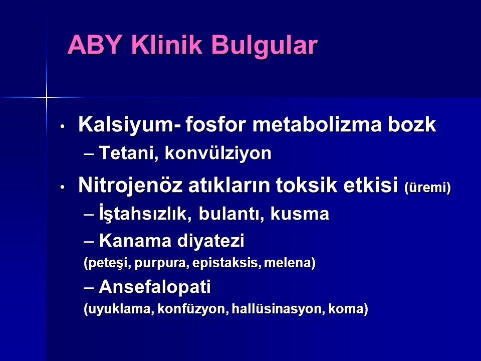 ABY Klinik Bulgular Kalsiyum- fosfor metabolizma bozk