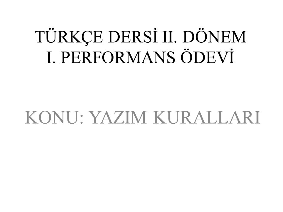 TÜRKÇE DERSİ II. DÖNEM I. PERFORMANS ÖDEVİ