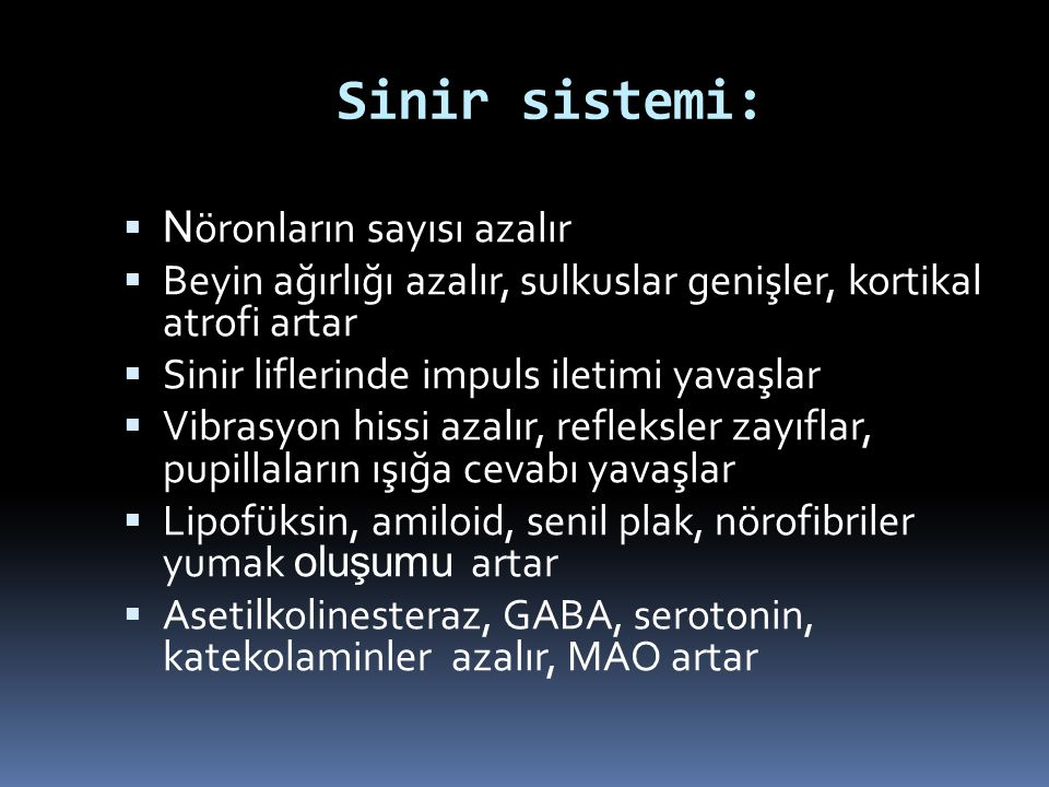 Sinir sistemi: Nöronların sayısı azalır