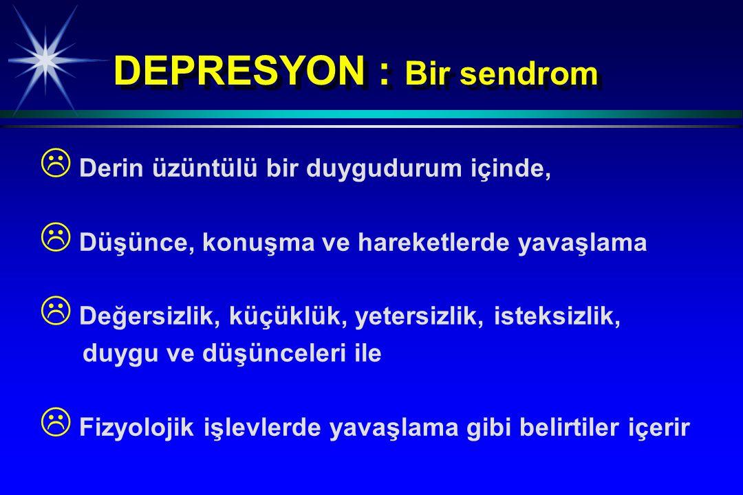 DEPRESYON : Bir sendrom