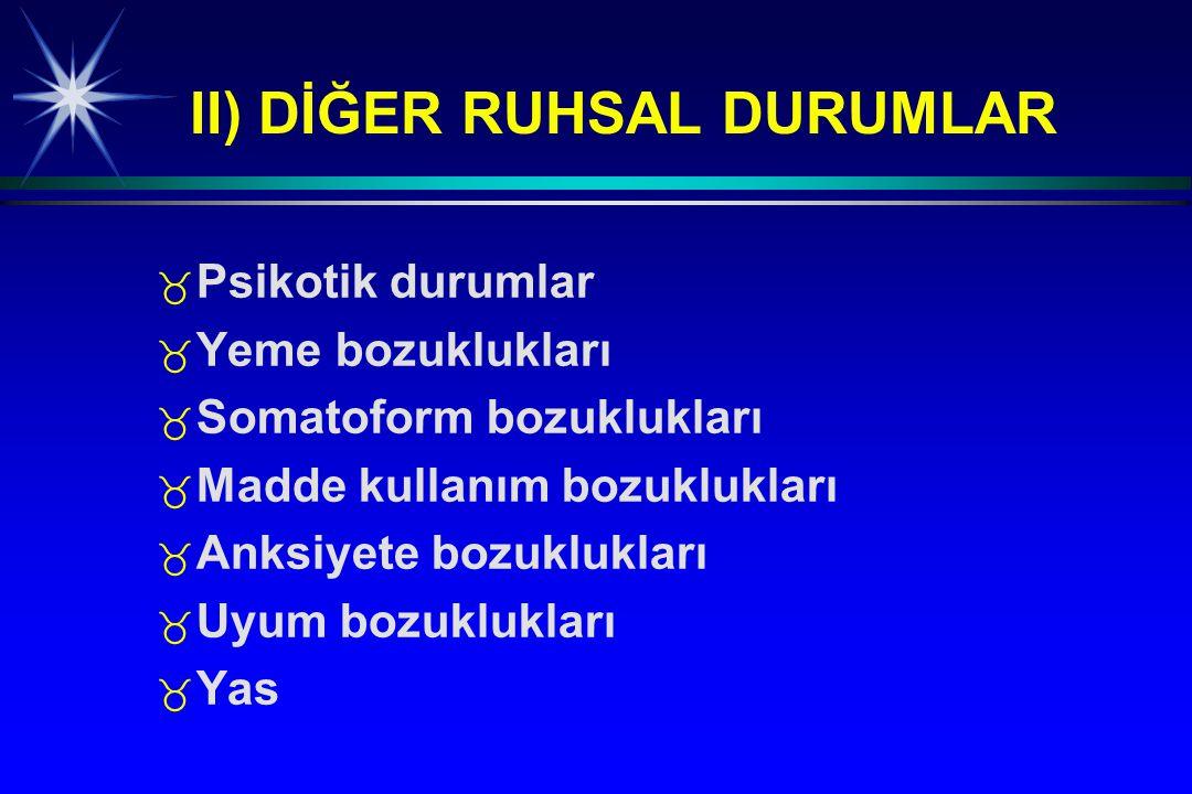 II) DİĞER RUHSAL DURUMLAR