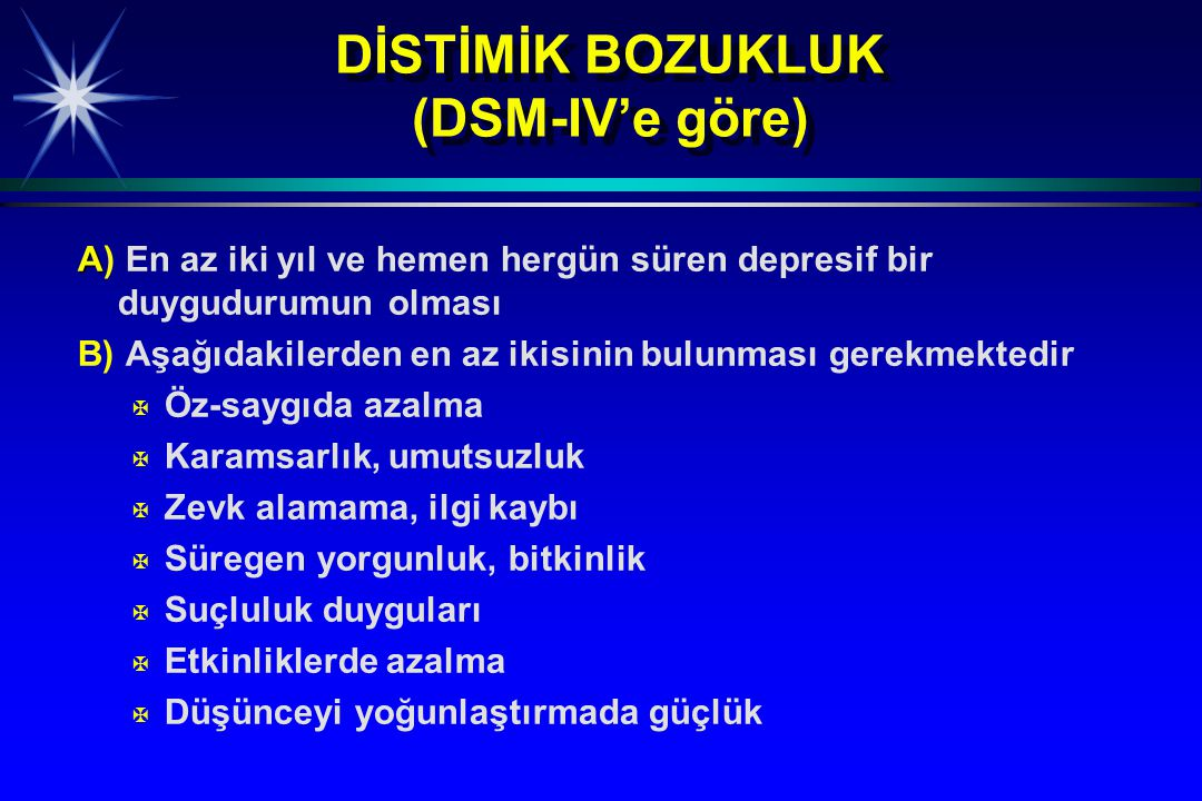 DİSTİMİK BOZUKLUK (DSM-IV'e göre)