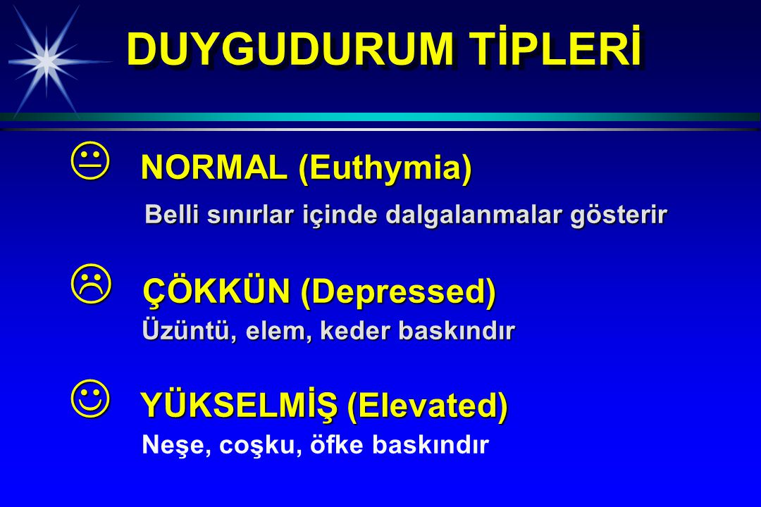 DUYGUDURUM TİPLERİ NORMAL (Euthymia)