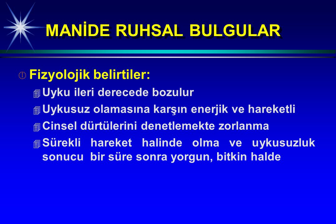 MANİDE RUHSAL BULGULAR