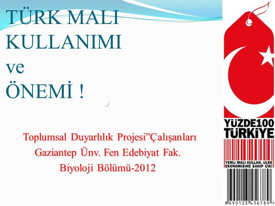 TÜRK MALI KULLANIMI ve ÖNEMİ !