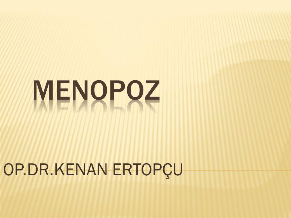 MENOPOZ OP.DR.KENAN ERTOPÇU