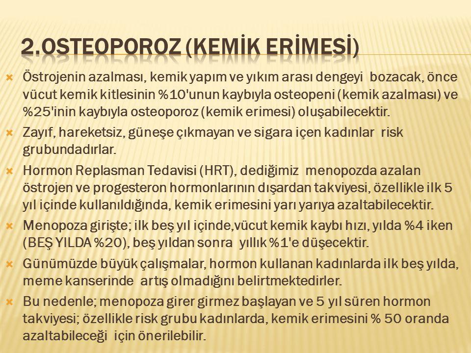 2.OSTEOPOROZ (KEMİK ERİMESİ)