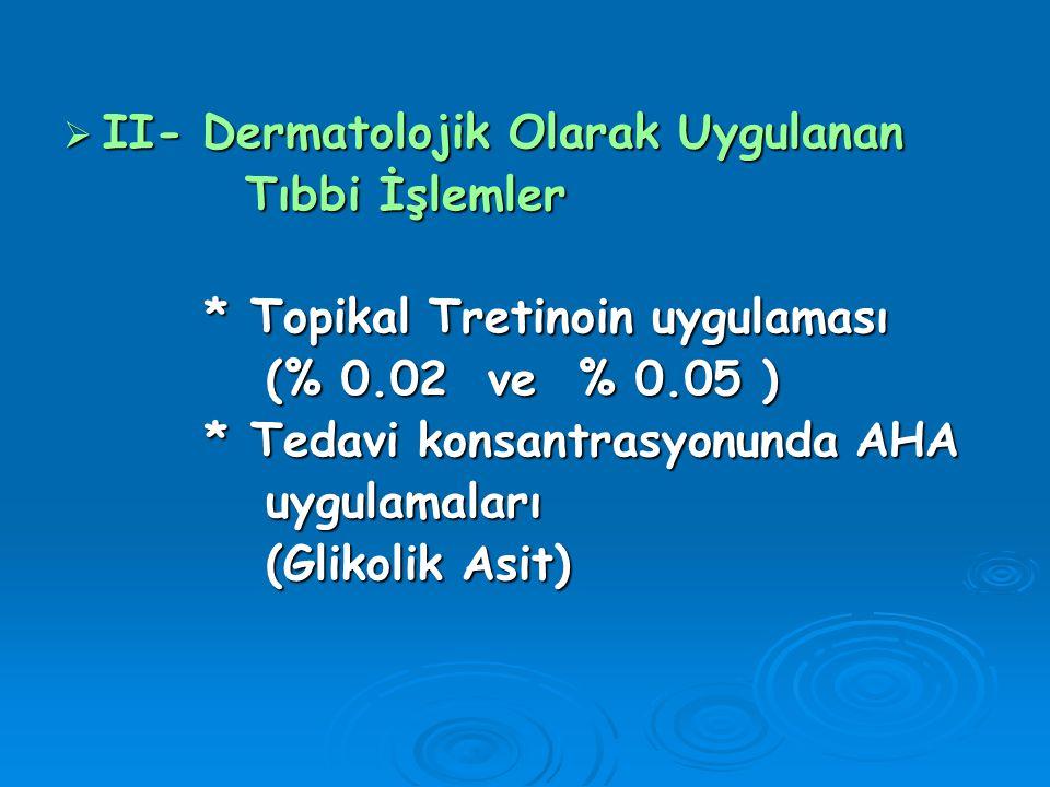 II- Dermatolojik Olarak Uygulanan