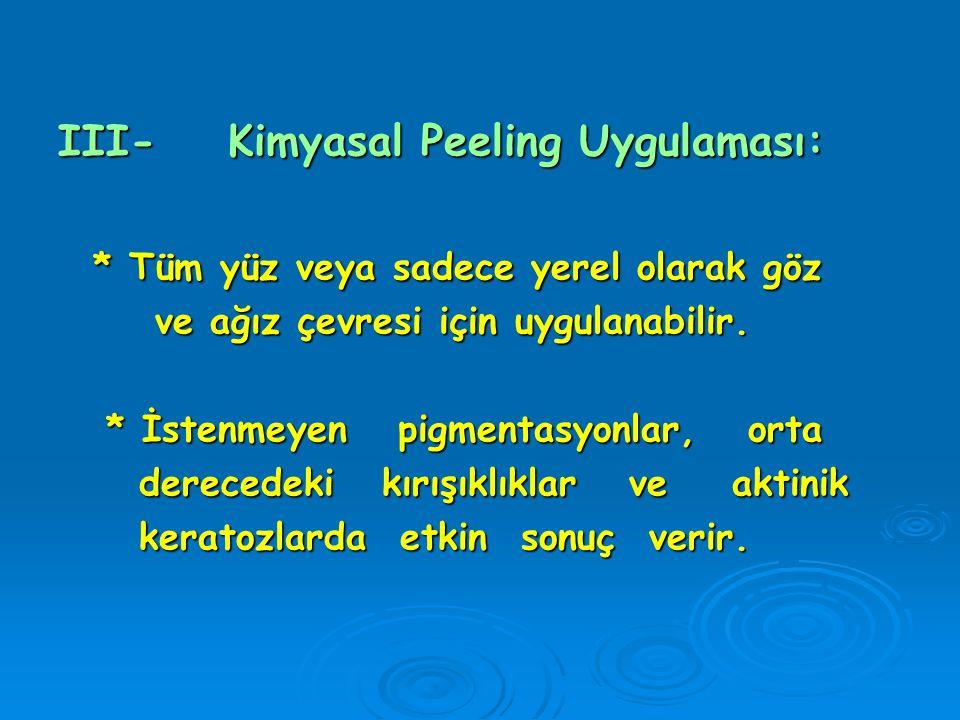 III- Kimyasal Peeling Uygulaması: