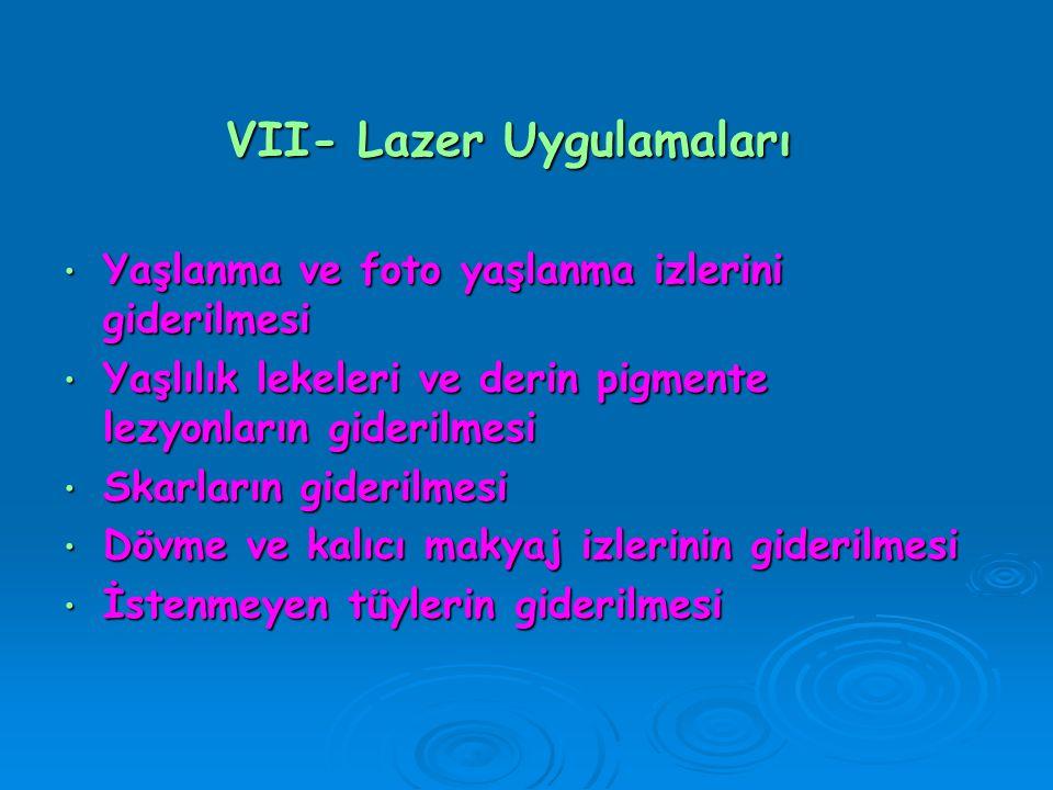 VII- Lazer Uygulamaları