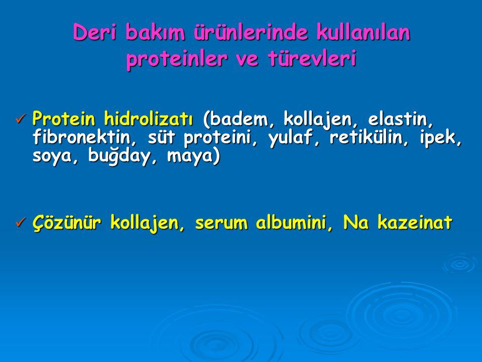 Deri bakım ürünlerinde kullanılan proteinler ve türevleri
