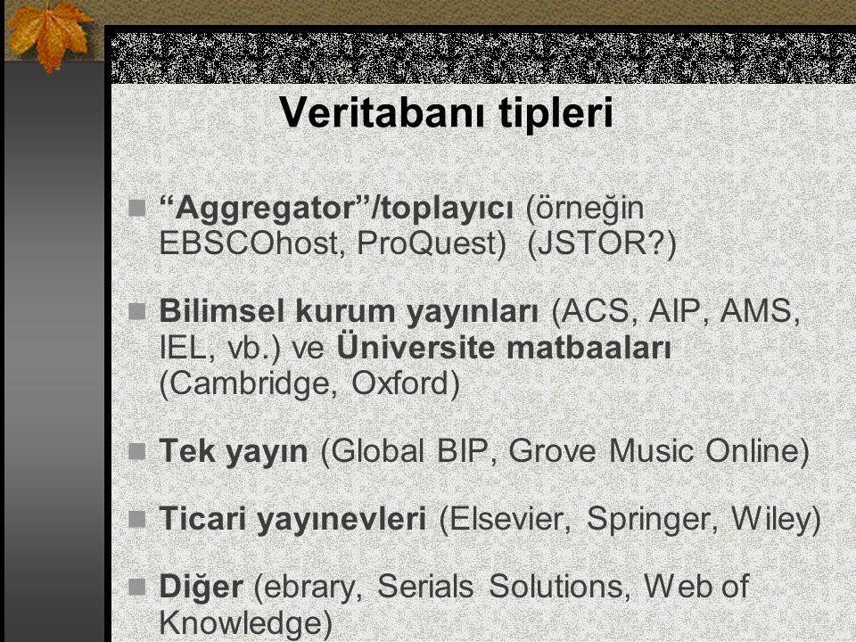 Veritabanı tipleri Aggregator /toplayıcı (örneğin EBSCOhost, ProQuest) (JSTOR )