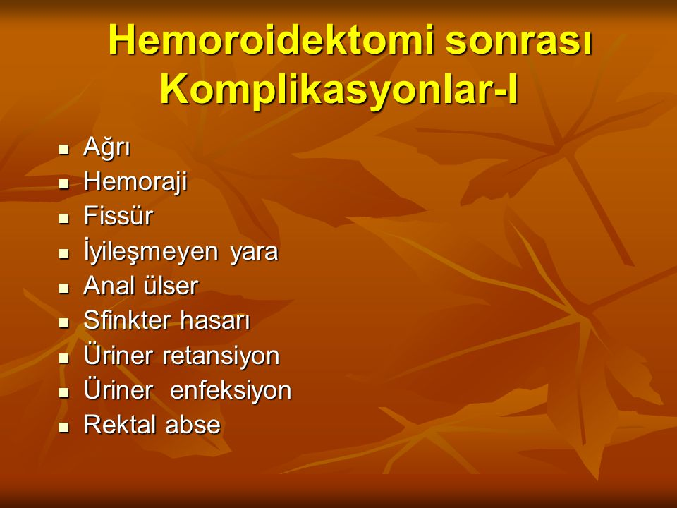 Hemoroidektomi sonrası Komplikasyonlar-I