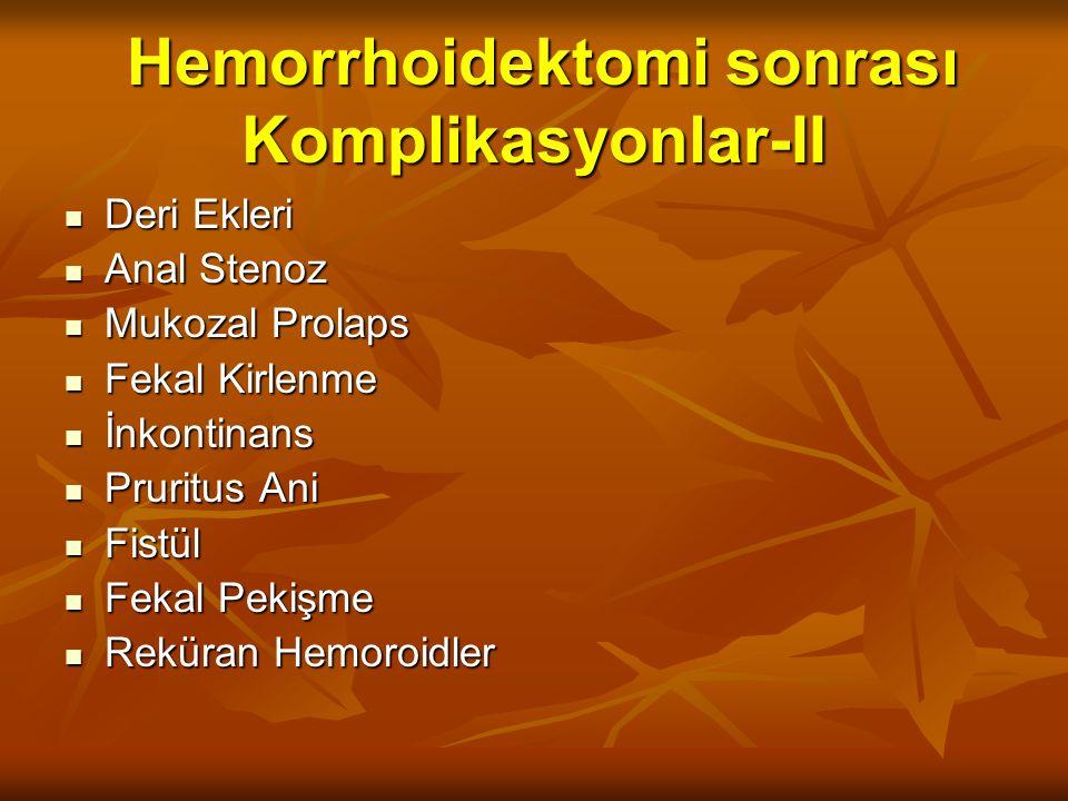 Hemorrhoidektomi sonrası Komplikasyonlar-II