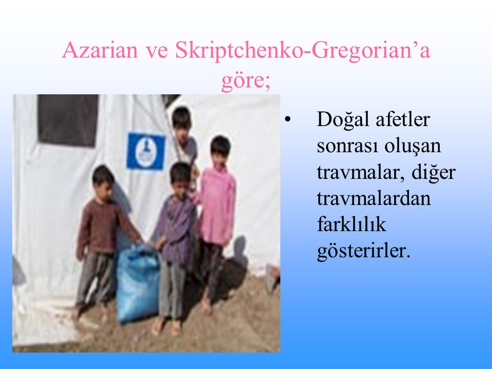 Azarian ve Skriptchenko-Gregorian'a göre;