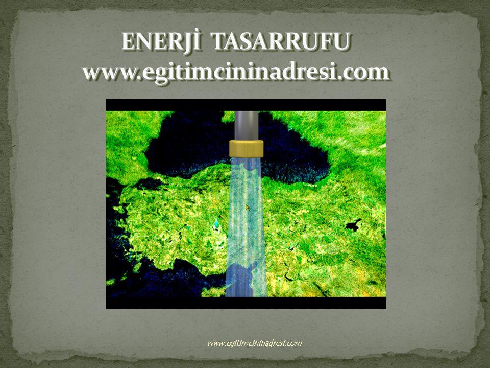 ENERJİ TASARRUFU www.egitimcininadresi.com