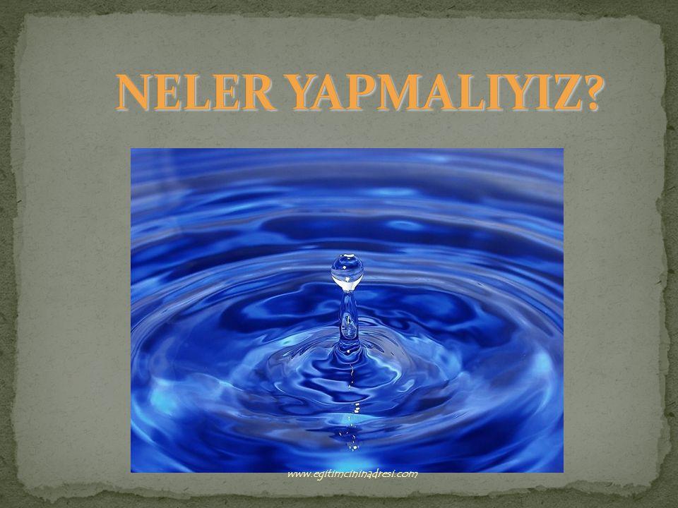 NELER YAPMALIYIZ www.egitimcininadresi.com