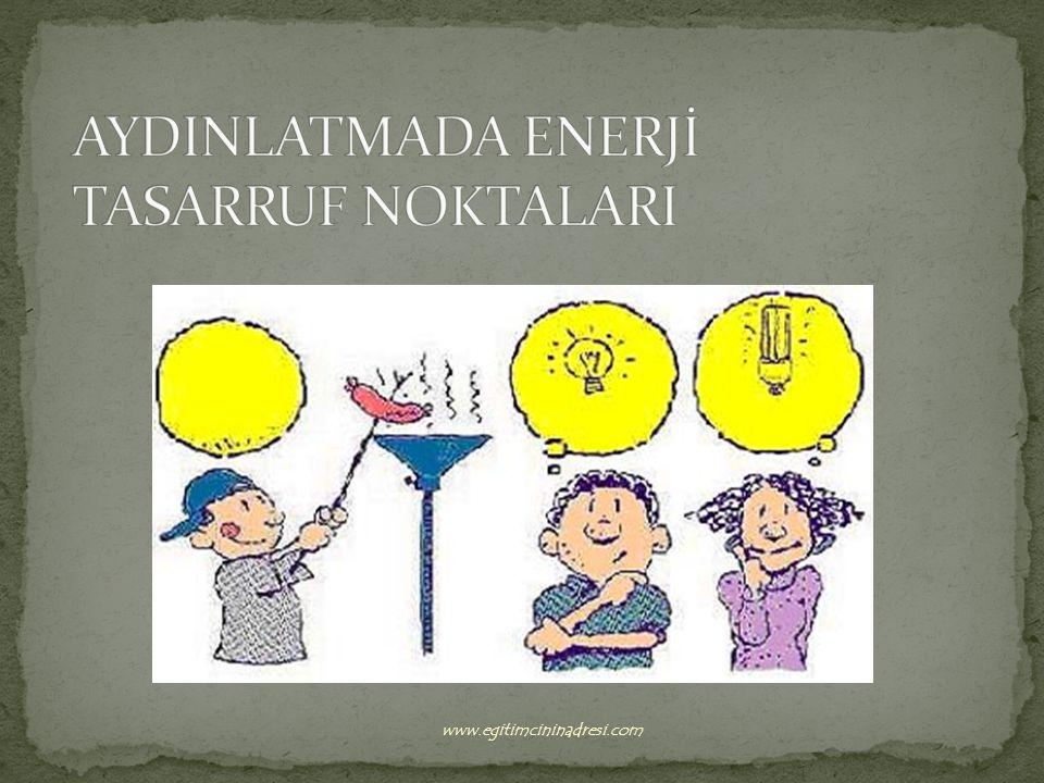 AYDINLATMADA ENERJİ TASARRUF NOKTALARI