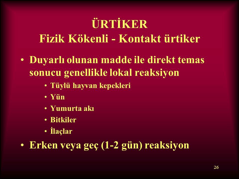 ÜRTİKER Fizik Kökenli - Kontakt ürtiker