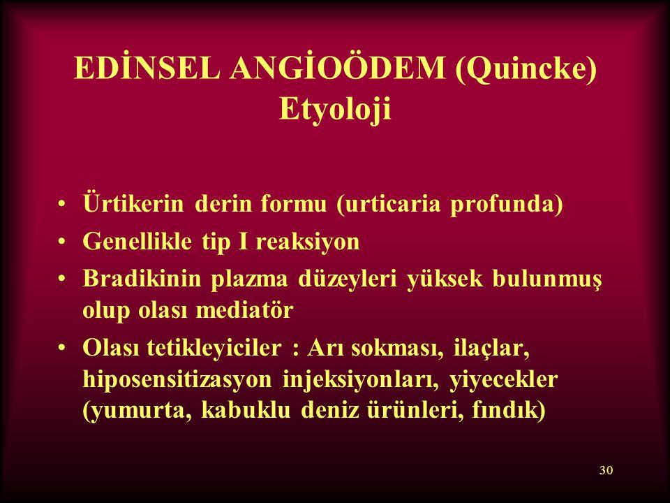 EDİNSEL ANGİOÖDEM (Quincke) Etyoloji