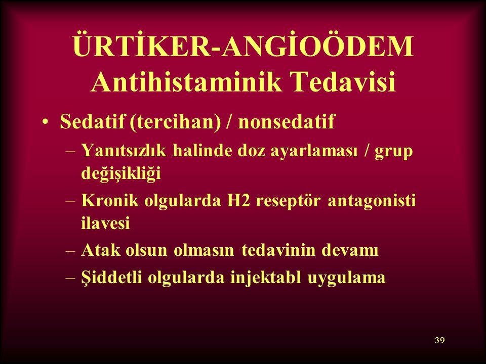 ÜRTİKER-ANGİOÖDEM Antihistaminik Tedavisi
