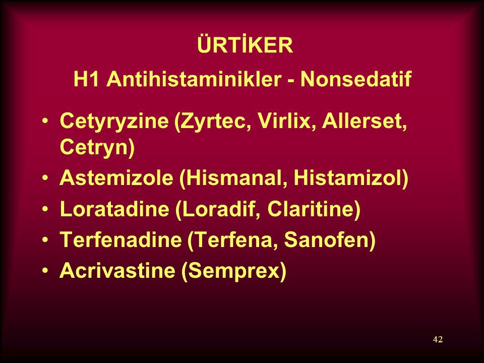 ÜRTİKER H1 Antihistaminikler - Nonsedatif