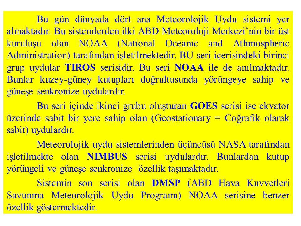 Bu gün dünyada dört ana Meteorolojik Uydu sistemi yer almaktadır
