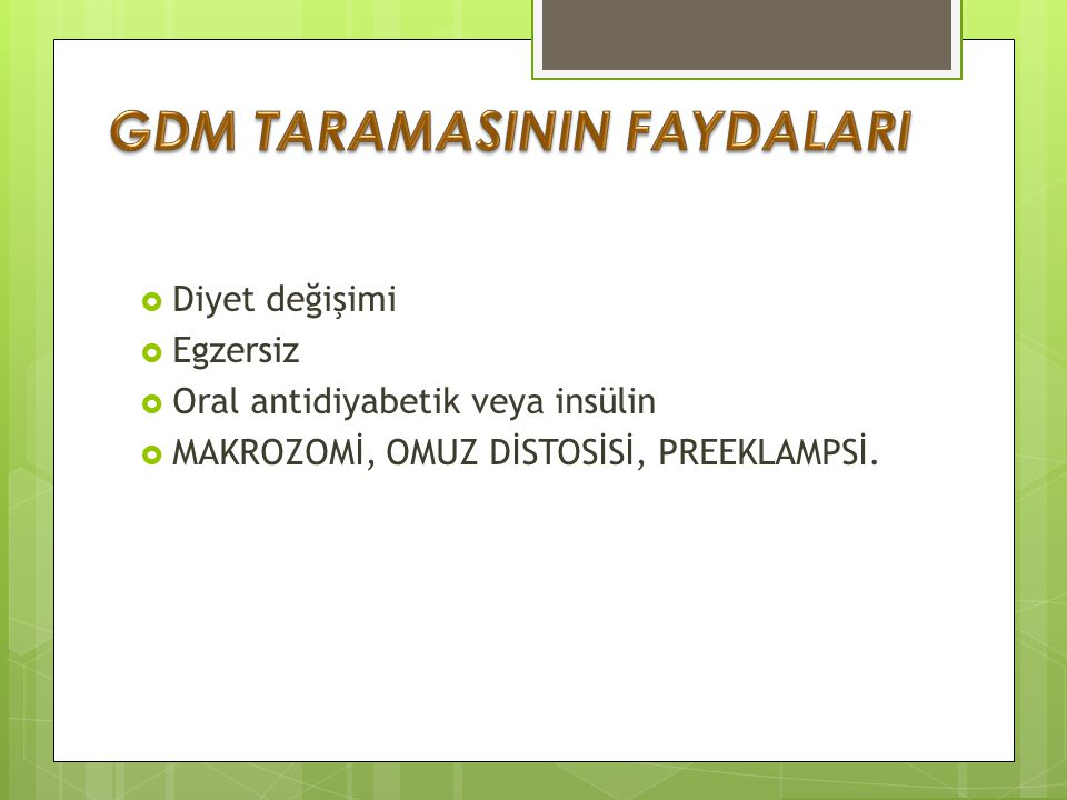 GDM TARAMASININ FAYDALARI