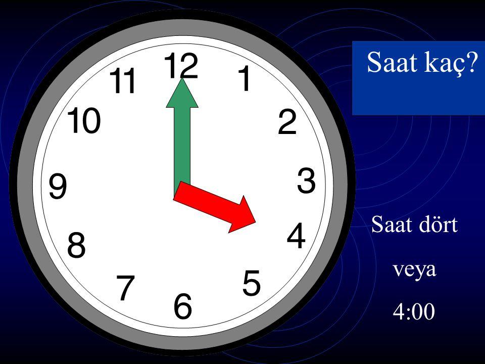 Saat kaç Saat dört veya 4:00