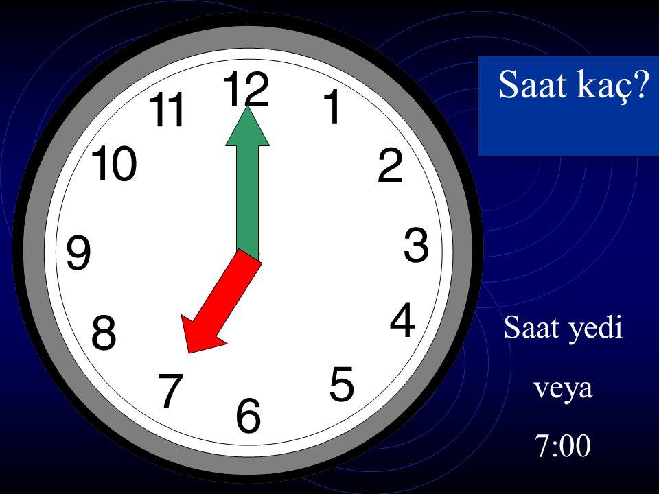 Saat kaç Saat yedi veya 7:00