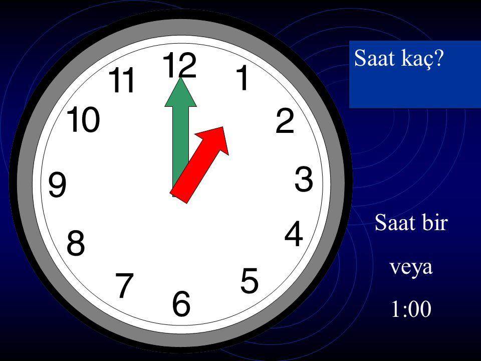 Saat kaç Saat bir veya 1:00