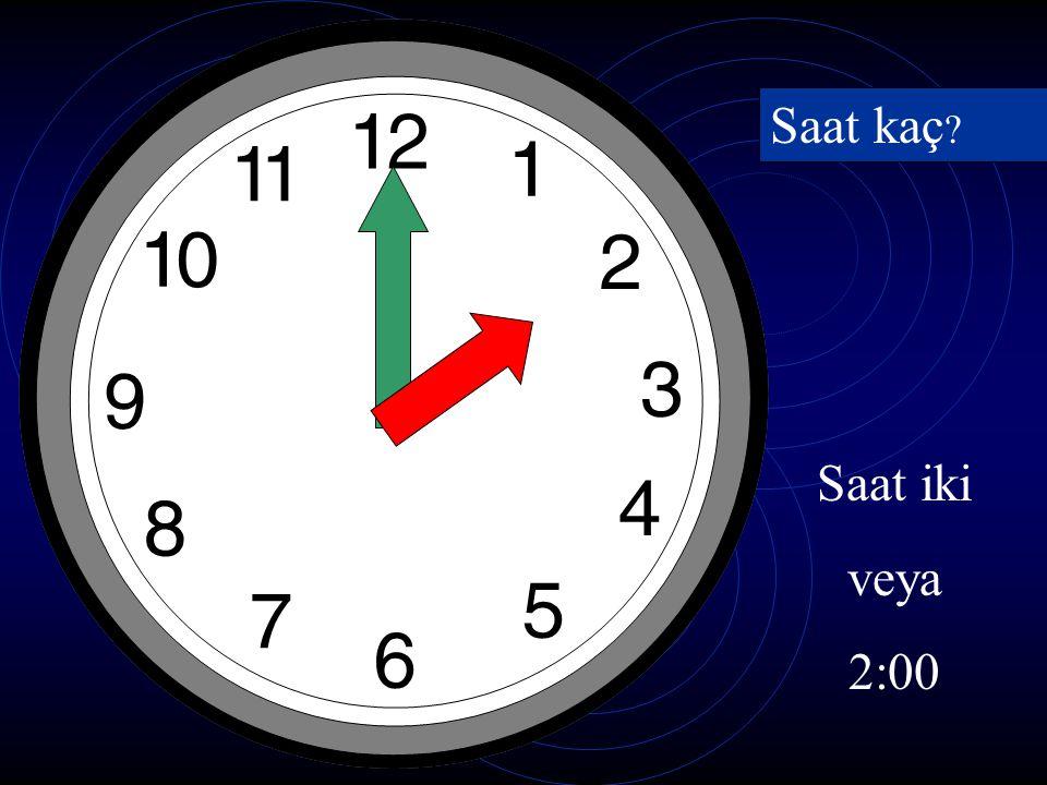 Saat kaç Saat iki veya 2:00
