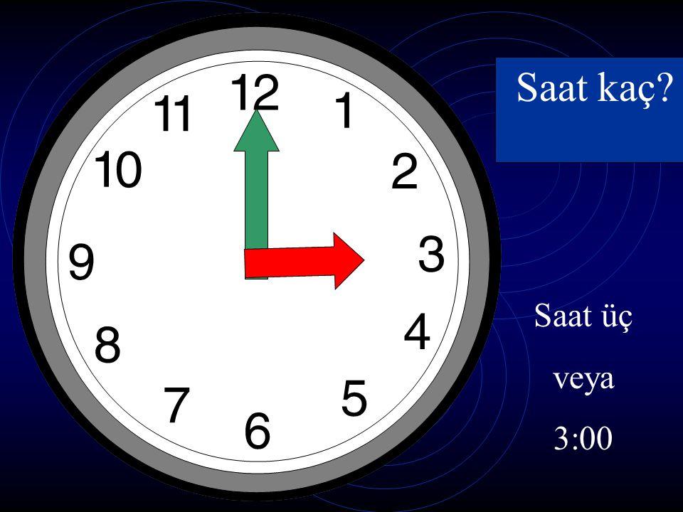 Saat kaç Saat üç veya 3:00