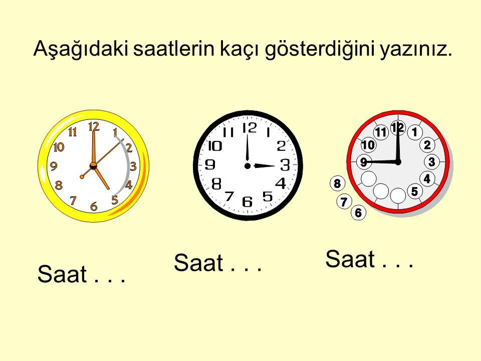 Aşağıdaki saatlerin kaçı gösterdiğini yazınız.
