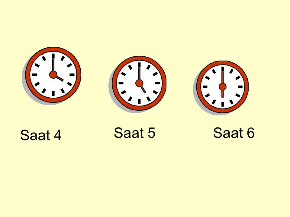 Saat 5 Saat 6 Saat 4
