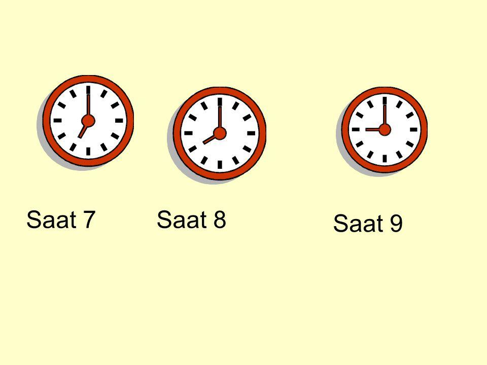 Saat 7 Saat 8 Saat 9