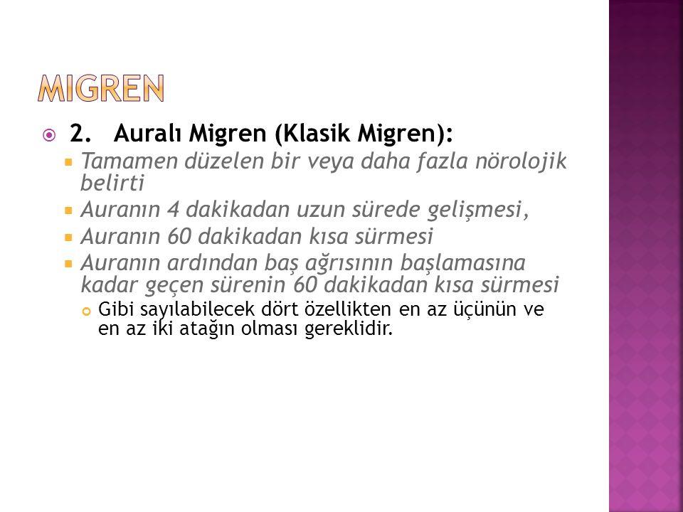 migren 2. Auralı Migren (Klasik Migren):