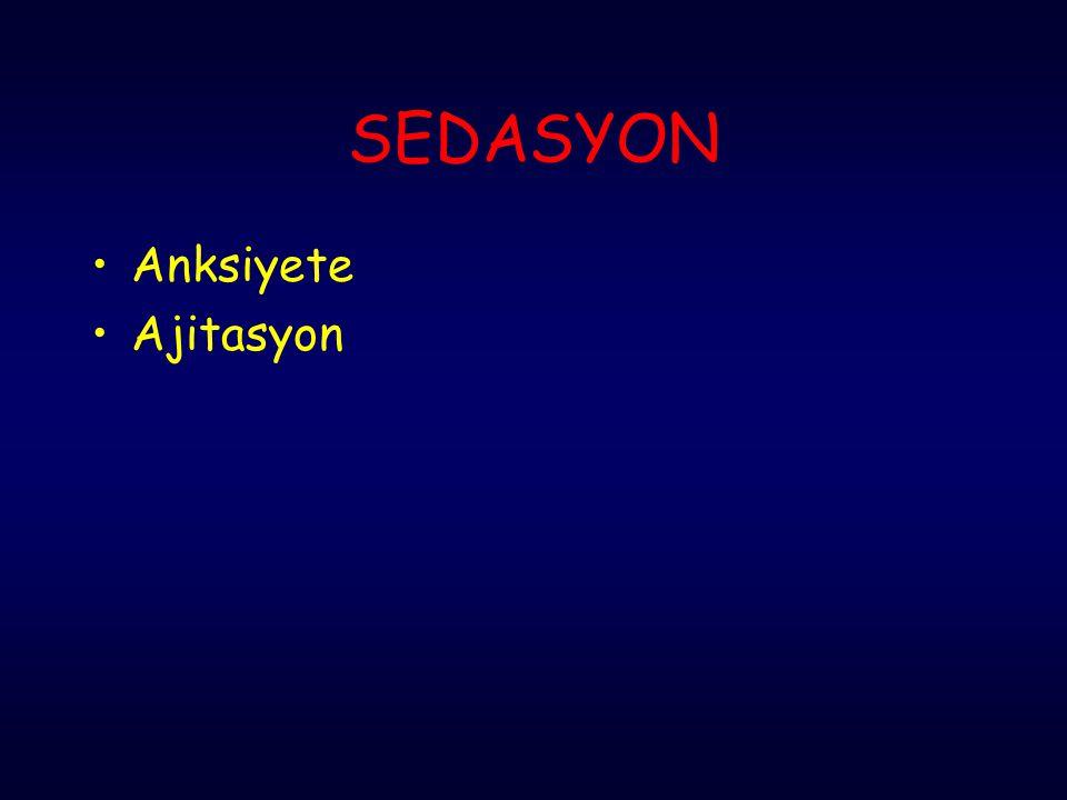 SEDASYON Anksiyete Ajitasyon