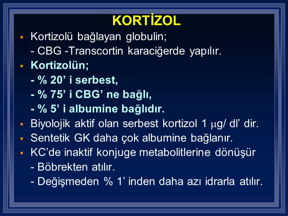 KORTİZOL Kortizolü bağlayan globulin;