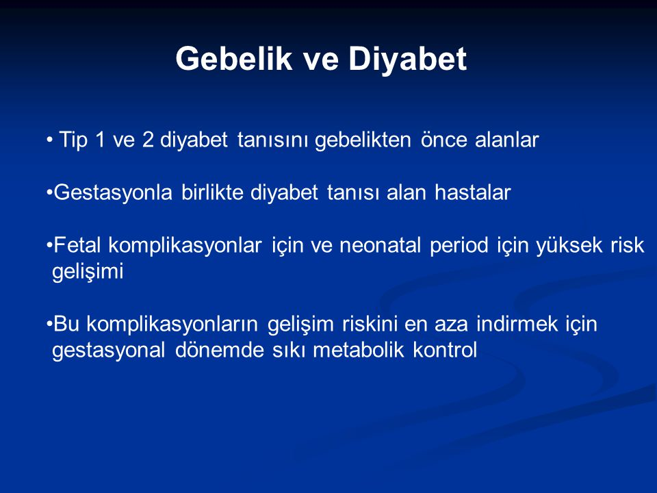 Gebelik ve Diyabet Tip 1 ve 2 diyabet tanısını gebelikten önce alanlar