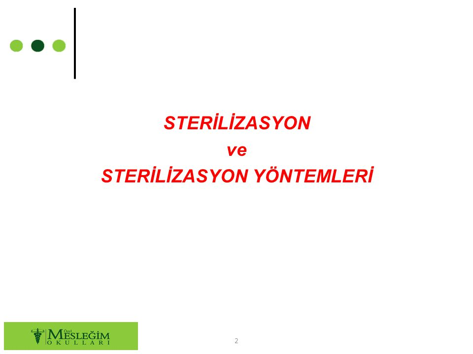 STERİLİZASYON ve STERİLİZASYON YÖNTEMLERİ